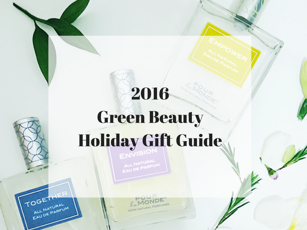 2016 Green Beauty Holiday Gift Guide (Black Friday through Cyber Monday)