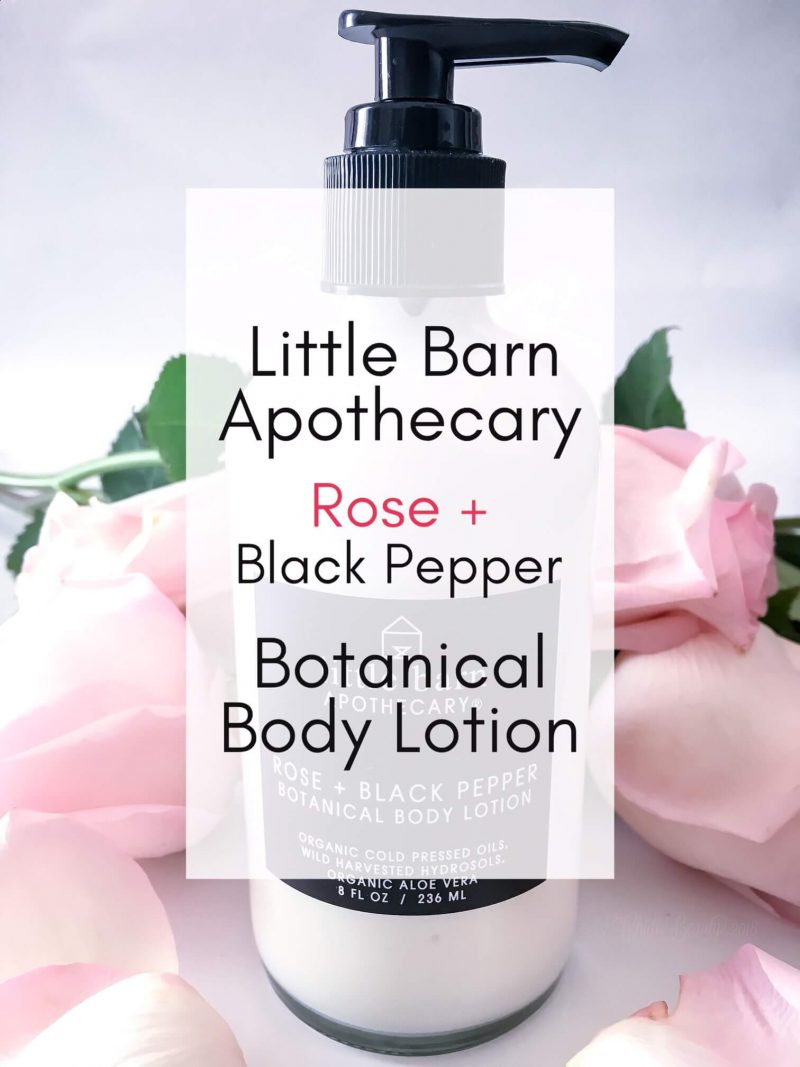 Little Barn Apothecary Rose + Black Pepper Botanical Body Lotion • chidibeauty.com